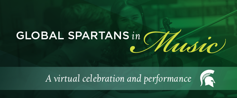This is a customized graphic for this virtual experience. A photo of international student musicians at an orchestra rehearsal. Global Spartans in Music. A virtual celebration and performance. White Spartan helmet.